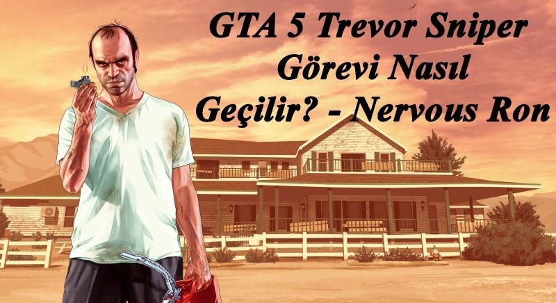 GTA 5 Trevor Sniper Görevi Nasıl Geçilir?