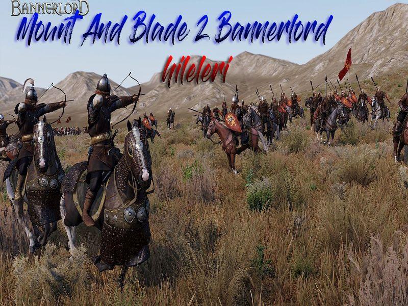 Mount And Blade 2 Bannerlord Hileleri Etkinleştirme