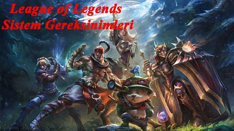 League of Legends Sistem Gereksinimleri Nelerdir