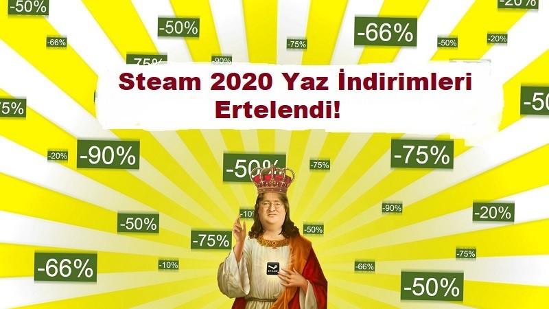 Steam Yaz indirimleri 2020 ertelendi tarihi