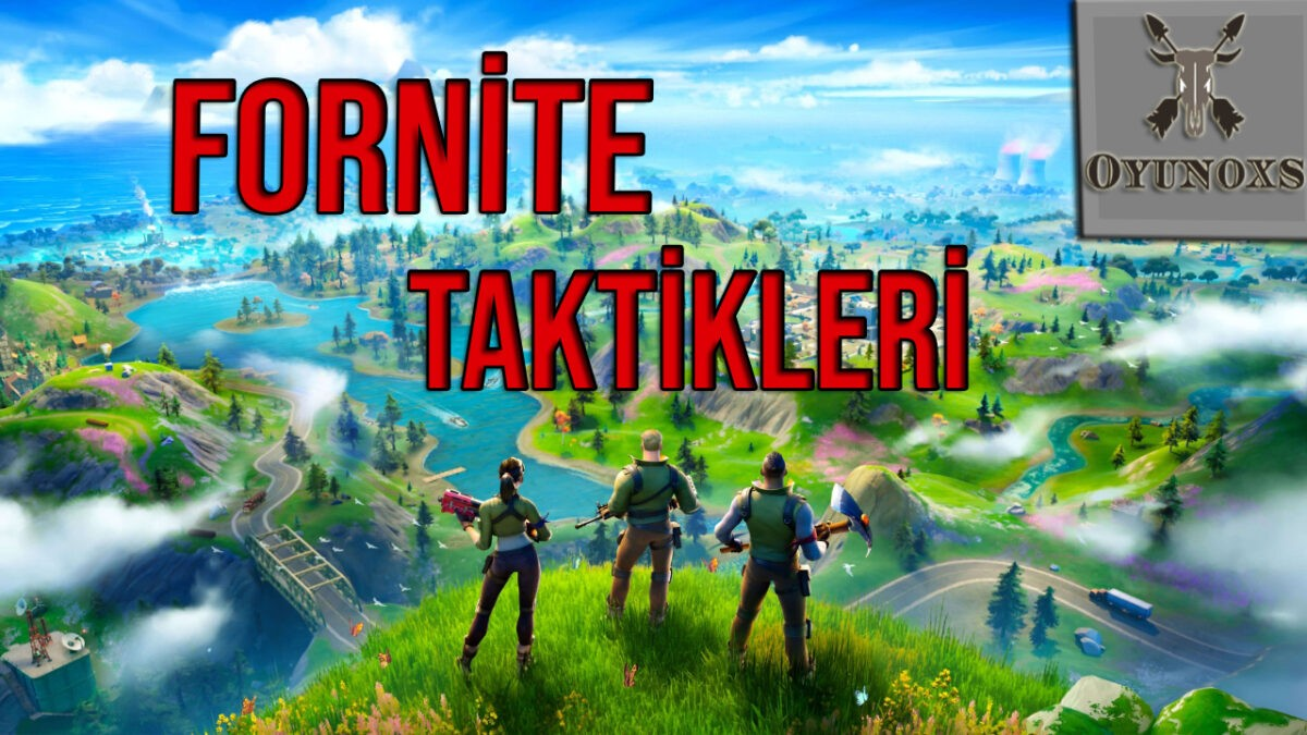 Fortnite Taktikleri