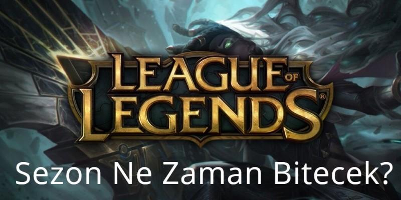 League of Legends Sezon Ne Zaman Bitecek