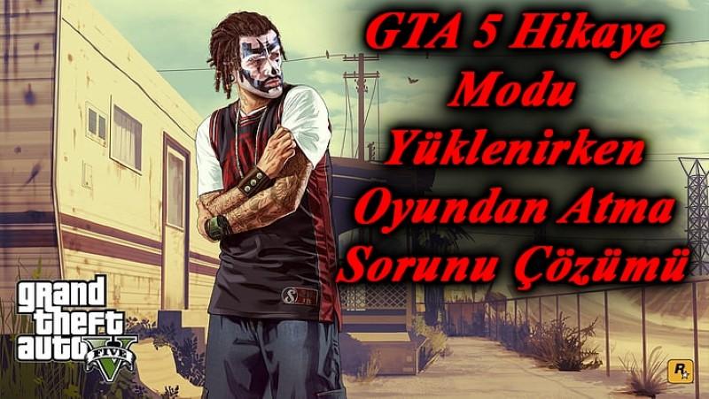 GTA 5 Hikaye Modu Yüklenirken Oyundan Atma Sorunu