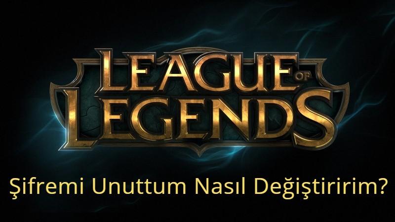 League of Legends Şifremi Unuttum Nasıl Değiştiririm