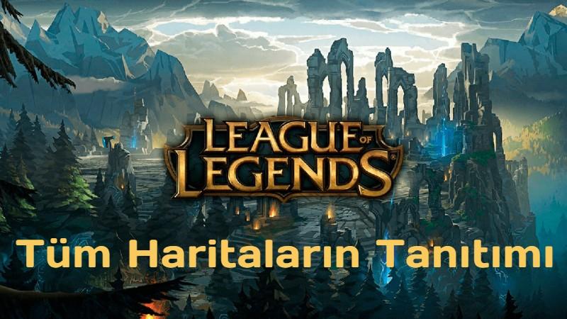 League of Legends Tüm Haritaların Tanıtımı