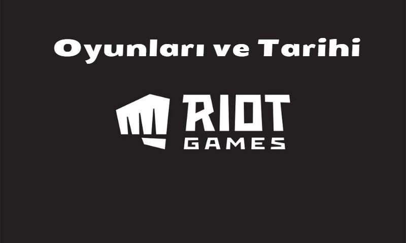 Riot Games'in Tarihi ve Oyunları