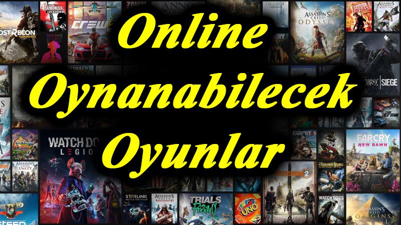 online oynanabilecek oyunlar
