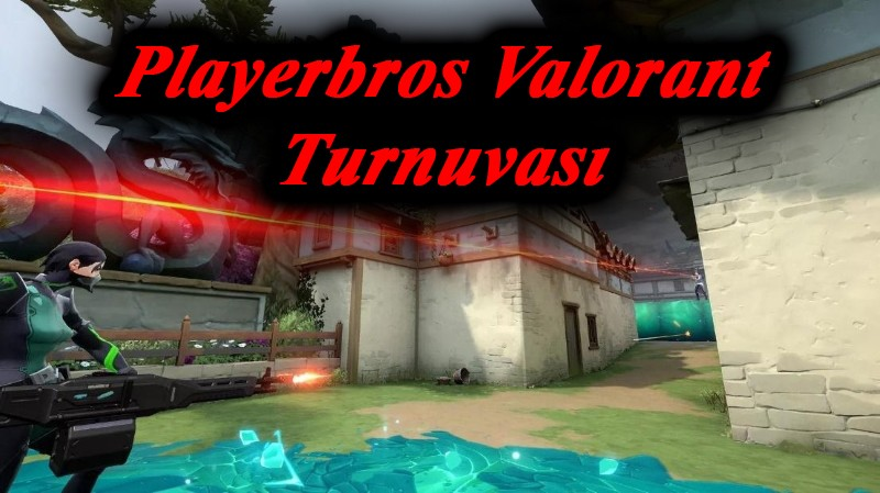 playerbros valorant turnuva