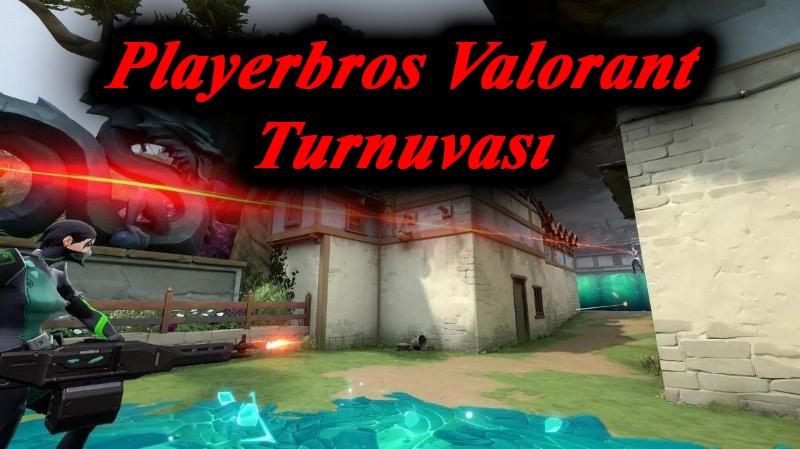 playerbros valorant turnuva