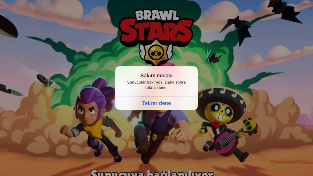 brawl stars bakım molası